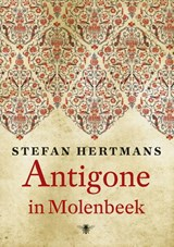 Antigone in Molenbeek | Stefan Hertmans | 9789023463481
