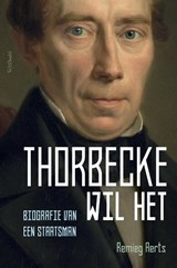 Thorbecke wil het | Remieg Aerts | 9789035144798
