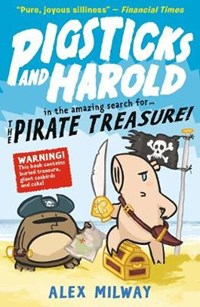 Pigsticks and Harold and the Pirate Treasure | Alex Milway |