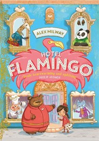 Hotel flamingo (01): hotel flamingo | Alex Milway |