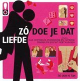 Zó doe je dat - Liefde | The Show Me Team | 9789089891068