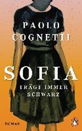Sofia trägt immer Schwarz | Paolo Cognetti |