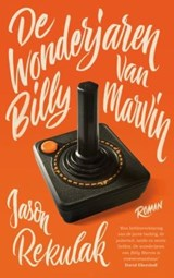 De wonderjaren van Billy Marvin | Jason Rekulak | 9789024574032