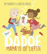Mama is de liefste | Jim Bakkum ; Kirsten Michel | 9789025874452
