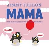 Mama | Jimmy Fallon ; Miguel Ordonez | 9789026146602