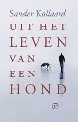Uit het leven van een hond | Sander Kollaard | 9789028290082