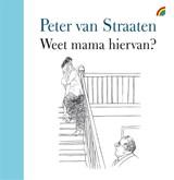 Weet mama hiervan? | Peter van Straaten | 9789041713414