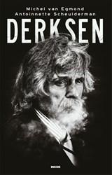 Derksen | Michel van Egmond ; Antoinnette Scheulderman | 9789048858675