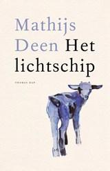 Het lichtschip | Mathijs Deen | 9789400406605