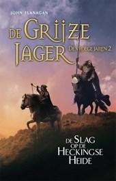 De Grijze Jager - De vroege jaren 2 De Slag op de Heckingse Heide