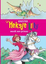 Heksje Lilly wordt een prinses | Knister | 9789020683219
