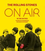 The Rolling Stones On Air in the Sixties | Richard Havers | 9789021562827