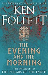 The evening and the morning | Ken Follett |