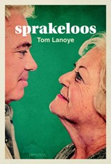 Sprakeloos | Tom Lanoye | 9789044633412