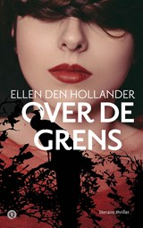 Over de grens | Ellen den Hollander | 9789021401911
