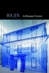 A Distant Center | Ha Jin |