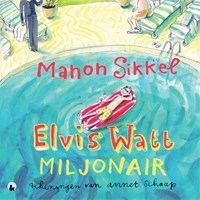 Elvis Watt, miljonair | Manon Sikkel |
