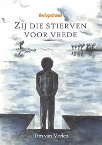 Zij die stierven voor vrede | Tim van Veelen |