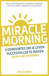 Miracle Morning | Hal Elrod | 9789021563862