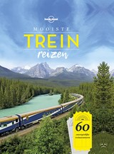 Lonely Planet mooiste treinreizen | Lonely Planet | 9789021570044