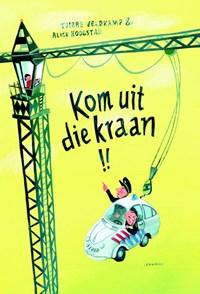 Kom uit die kraan! | Tjibbe Veldkamp |