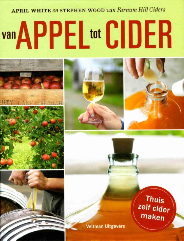 Van appel tot cider | April White ; Stephen Wood | 9789048313280