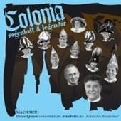 Colonia sagenhaft und legendär