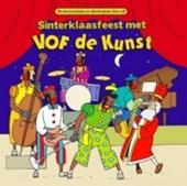 VOF DE KUNST SINTERKLAASFEEST MET VOF DE KUNST