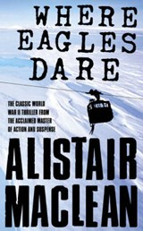 Where Eagles Dare | Alistair Maclean |