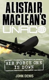 Air Force One Is Down | John Denis & Alistair Maclean |