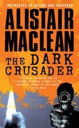 The Dark Crusader | Alistair MacLean |