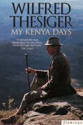 My Kenya Days | Wilfred Thesiger |