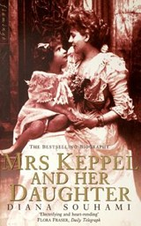 Mrs Keppel and Her Daughter | Diana Souhami |