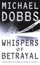 Whispers of Betrayal | Michael Dobbs |