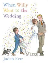 When Willy Went to the Wedding | Judith Kerr |