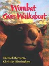 Wombat Goes Walkabout | Michael Morpurgo |