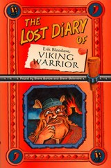 The Lost Diary of Erik Bloodaxe, Viking Warrior | Steve Barlow |
