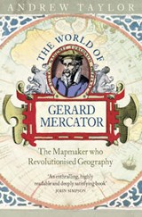The World of Gerard Mercator | Andrew Taylor |