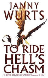 To Ride Hell's Chasm | Janny Wurts |