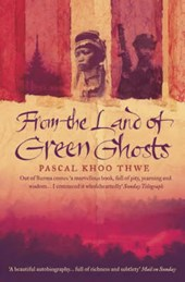 From The Land of Green Ghosts | Pascal Khoo Thwe |