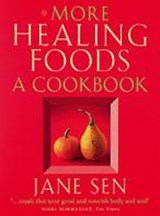 More Healing Foods | Jane Sen |