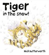 Tiger in the Snow! | Nick Butterworth |