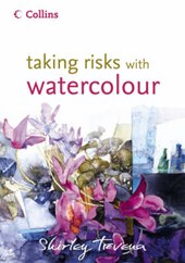 Taking Risks with Watercolour | Shirley Trevena |