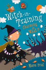 Charming or What? (Witch-In-Training, Book 3) | Maeve Friel |