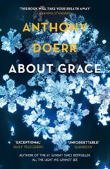 About Grace | Anthony Doerr |