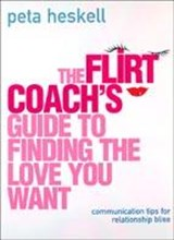 The Flirt Coach Guide to Finding the Love You Want | Peta Heskell |