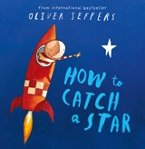 How to catch a star | Oliver Jeffers |