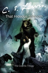 That Hideous Strength | C S Lewis |