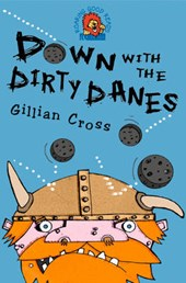 Down with the Dirty Danes! | Gillian Cross |