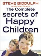 Complete Secrets of Happy Children | Steve Biddulph |